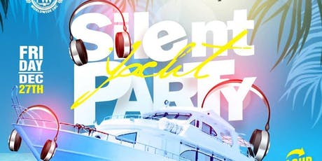 12/27 SILENT YACHT PARTY NO LOUD MUSIC @  CABANA YACHT  tickets