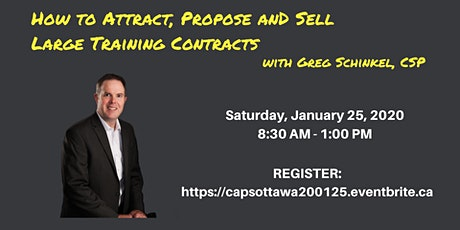 How to Attract, Propose and Sell Large Training Contracts with Greg Schinkel, CSP + CAPS Ottawa AGM tickets