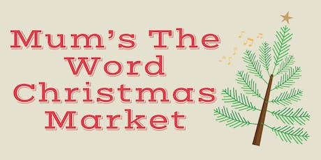 Mum's the word Christmas market tickets