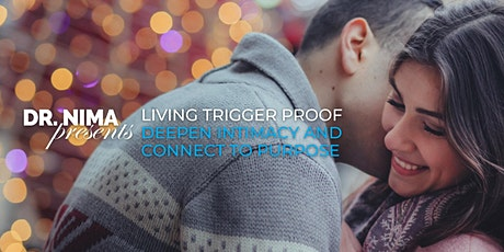 Living Trigger Proof: Deepen Intimacy and Connect to Purpose tickets