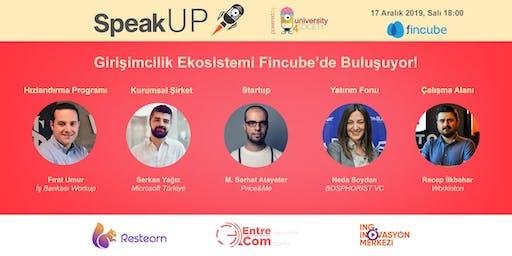 SpeakUP - Girişimcilik Ekosistemi Fincube'de Buluşuyor!