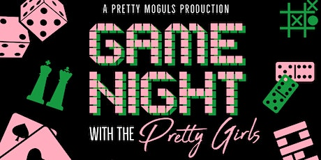Game Night With the Pretty Girls tickets