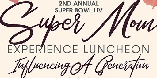 Super Mom Experience Luncheon