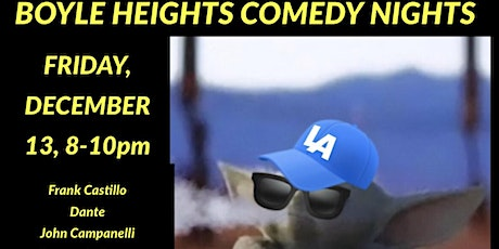 BOYLE HEIGHTS COMEDY NIGHTS #17 tickets