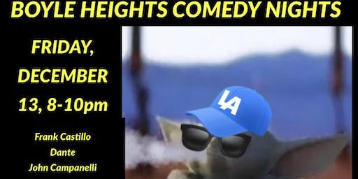 BOYLE HEIGHTS COMEDY NIGHTS #17