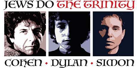 Jews Do the Trinity: Cohen / Dylan / Simon tickets
