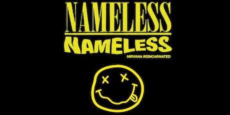 Nameless Nameless - Nirvana Reincarnated tickets