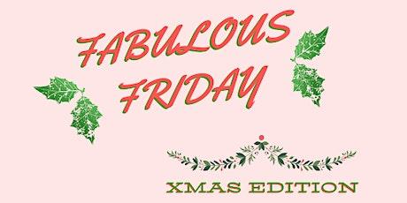 Festive Fabulous Friday : Christmas Celebrations! tickets