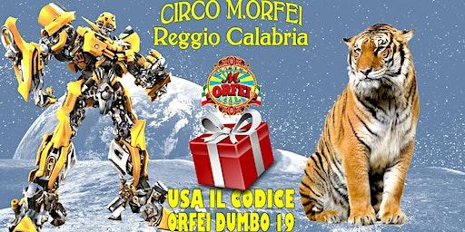 Il Circo M.Orfei a Reggio Calabria, sconti famiglia