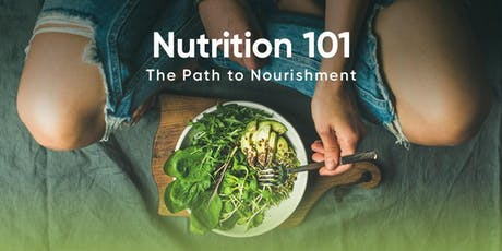 Nutrition 101: The Path to Nourishment tickets