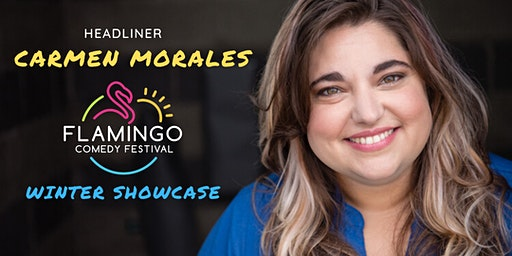 Flamingo Comedy Festival Winter Showcase with Headliner Carmen Morales