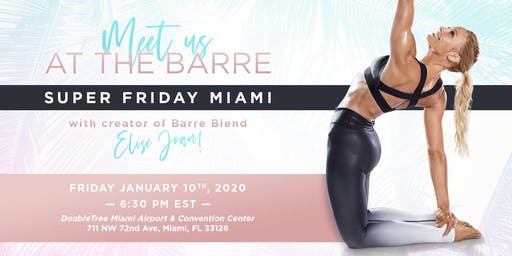 Super Friday Miami:  Meet Us at the Barre with Elise Joan
