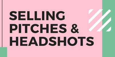 Selling, Pitches & Headshots