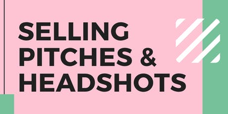 Selling, Pitches & Headshots tickets