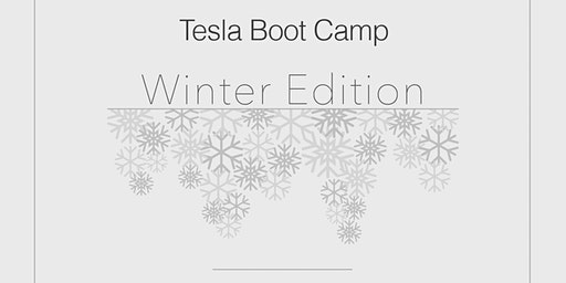 Tesla Boot Camp *Winter Edition*