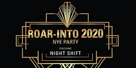 Zola's Roar into 2020 NYE Party Featuring Night Shift tickets