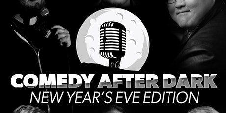 Comedy After Dark: New Years Eve Edition! tickets