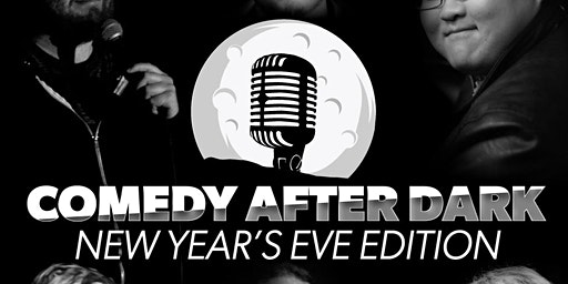Comedy After Dark: New Years Eve Edition!