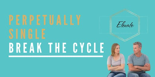 Perpetually Single: Break the Cycle