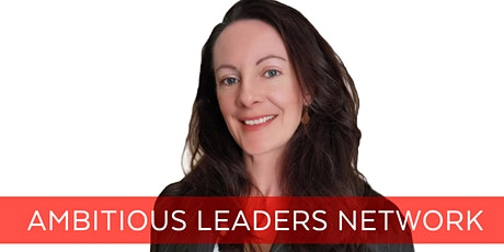 Ambitious Leaders Network Melbourne – 8 January 2020 Tracey Hickmott tickets