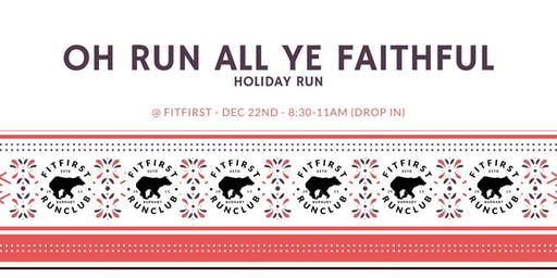 Oh Run All Ye Faithful Holiday Run