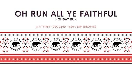 Oh Run All Ye Faithful Holiday Run