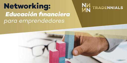 Networking: Educación financiera para emprendedores