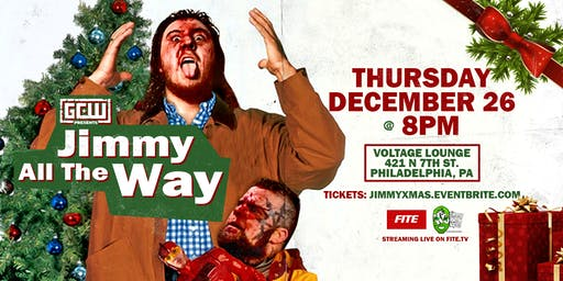 "GCW presents ""Jimmy All The Way!"""