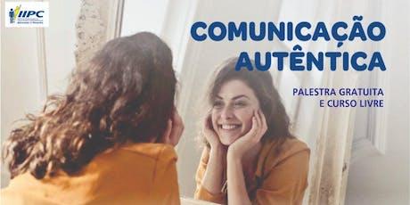 Palestra gratuita: Comunicação autêntica ingressos
