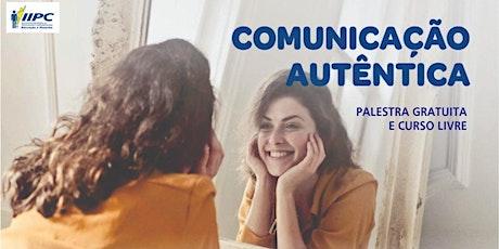 Palestra gratuita: Comunicação autêntica tickets