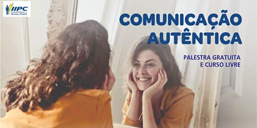 Palestra gratuita: Comunicação autêntica