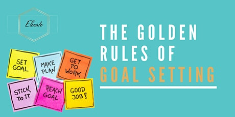 The GOLDEN Rules of Goal Setting tickets
