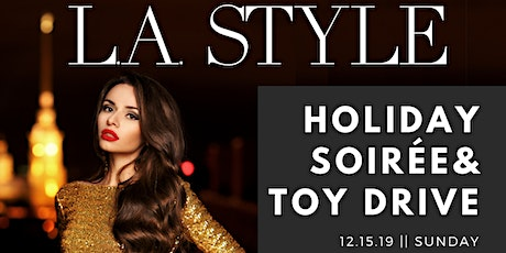 L.A. STYLE Magazine Holiday Soirée & Toy Drive tickets