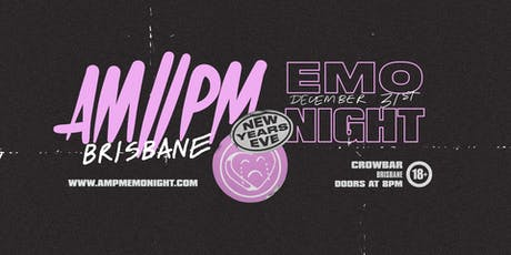 AM//PM Emo Night Brisbane: New Years Eve tickets