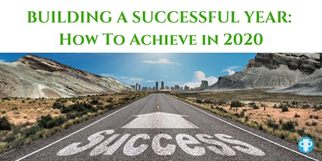 BUILDING A SUCCESSFUL YEAR: How To Achieve in 2020 tickets