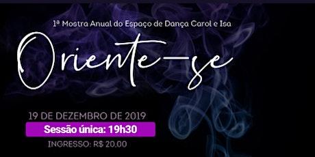 Mostra de Dança Oriente-se - Espaço Carol e Isa Moreira bilhetes