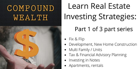 Copy of Real Estate Investing Strategies Part 1 of 3 Series tickets