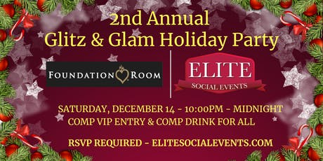 2nd Annual Glitz & Glam Holiday Party - Sat, Dec 14 (VIP Comp Entry & Comp Drink) @ Foundation Room tickets
