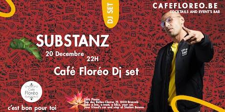 Café Floréo Dj set w/ Substanz billets