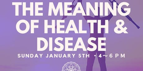 THE MEANING OF HEALTH & DISEASE tickets