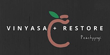 Vinyasa + Restore Yoga tickets