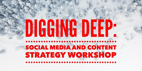 Digging Deep: Social Media and Content Strategy Workshop tickets