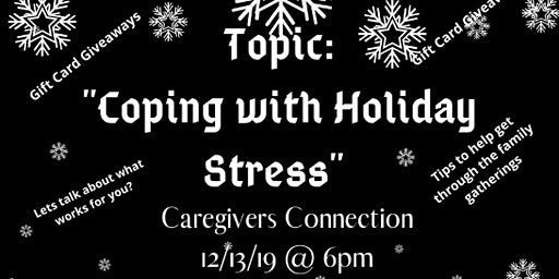 """Caregivers Connections """"How to Cope with Holiday Stress"""""""