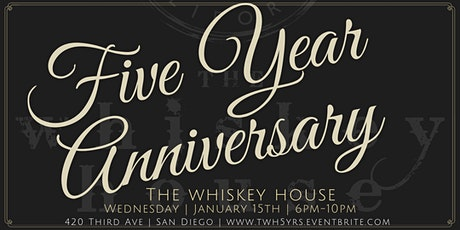The Whiskey House 5 Year Anniversary tickets