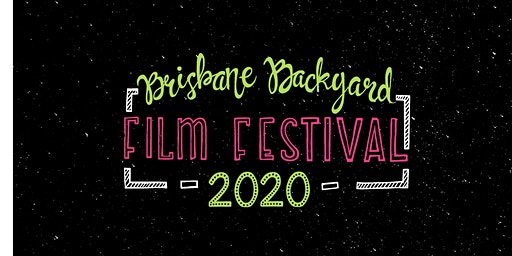 Brisbane Backyard Film Festival 2020