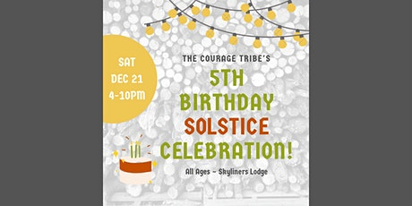 The Courage Tribe's 5th Birthday & Fireside Solstice Celebration tickets