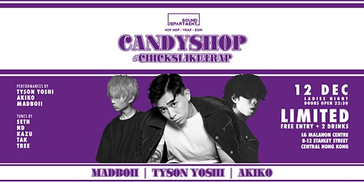 Sound Department Presents: Candy Shop (Tyson Yoshi, Akiko, Madboii)