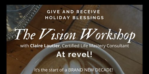 The Vision Workshop - at revel!
