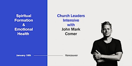 Spiritual Formation & Emotional Health with John Mark Comer tickets