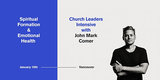 Spiritual Formation & Emotional Health with John Mark Comer